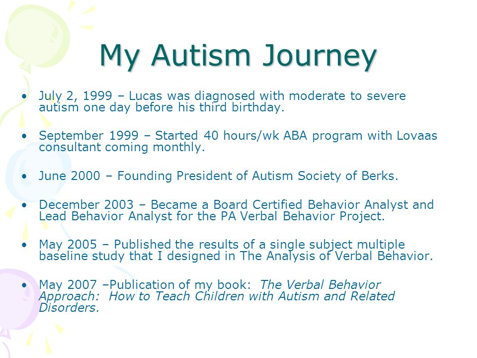 My Autism JourneyJuly 2, 1999 – Lucas was diagnosed with moderate to severe autism one day before his third birthday.