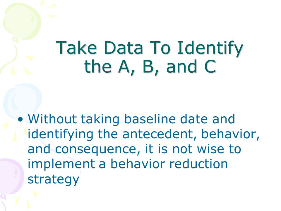 Take Data To Identify the A, B, and C