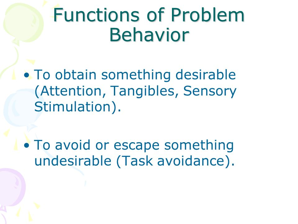 Functions of Problem Behavior