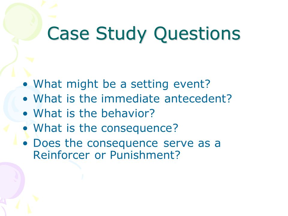 Case Study Questions What might be a setting event