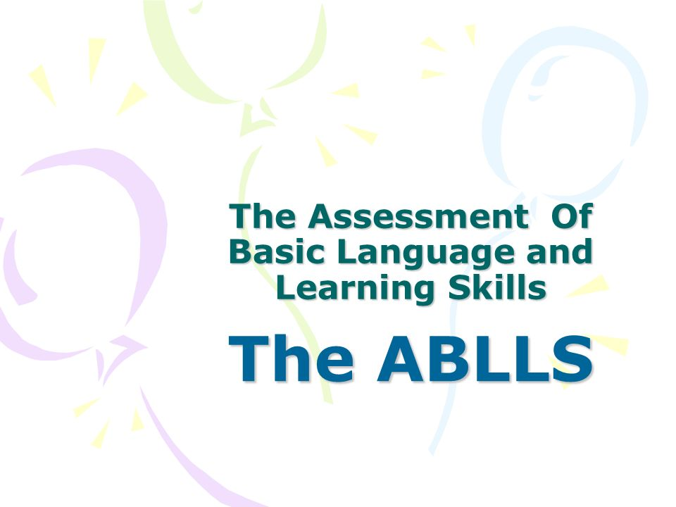The Assessment Of Basic Language and Learning Skills