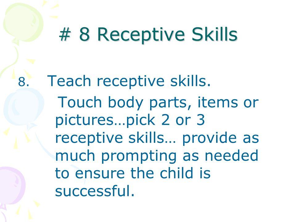 # 8 Receptive Skills 8. Teach receptive skills.