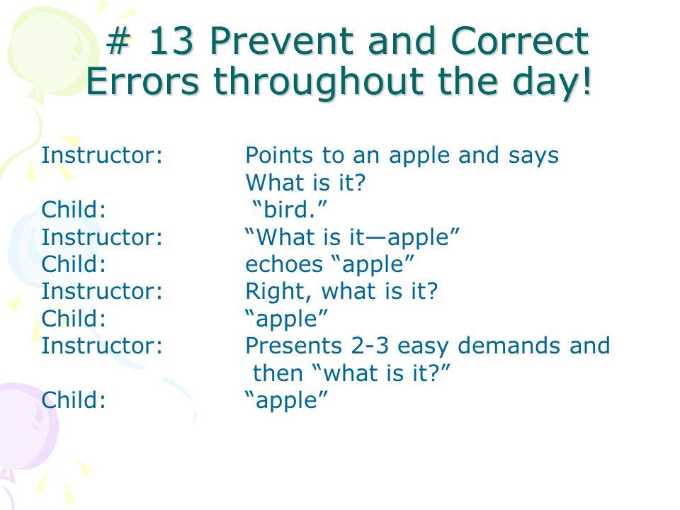 # 13 Prevent and Correct Errors throughout the day!