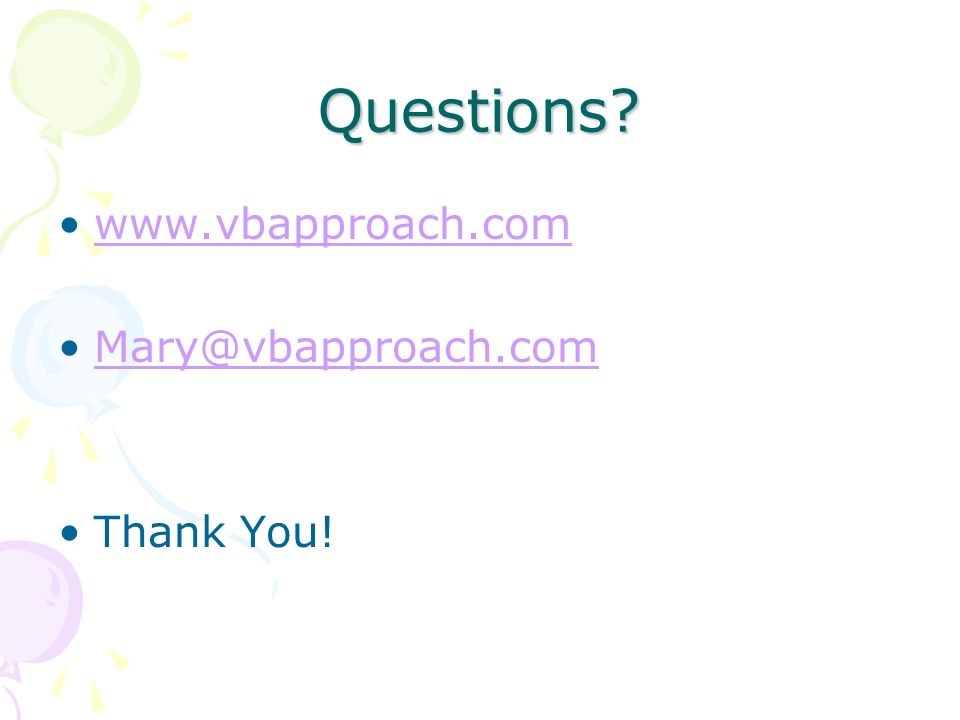 Questions www.vbapproach.com Mary@vbapproach.com Thank You!