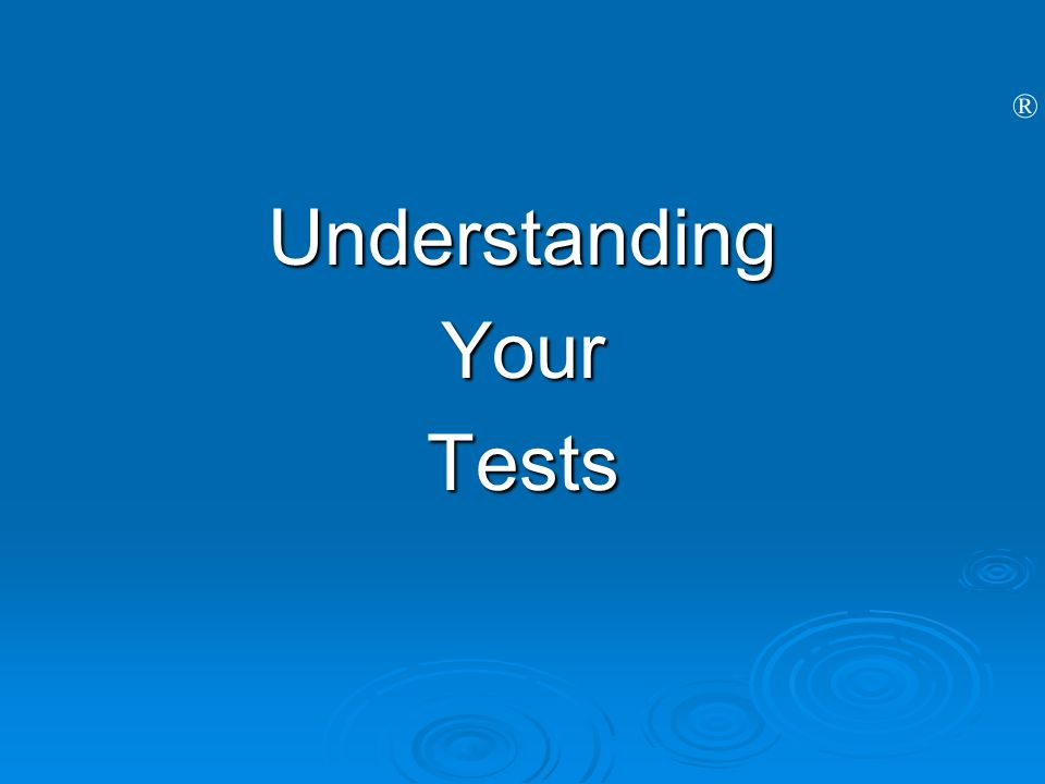 Understanding Your Tests