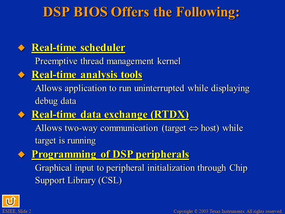 DSP BIOS Offers the Following: