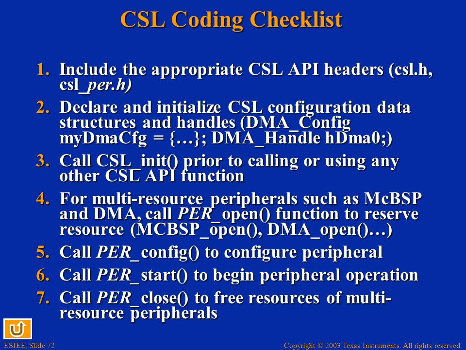 CSL Coding Checklist Include the appropriate CSL API headers (csl.h, csl_per.h)