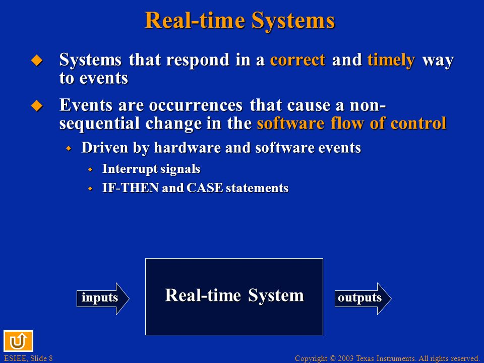 Real-time Systems Systems that respond in a correct and timely way to events.