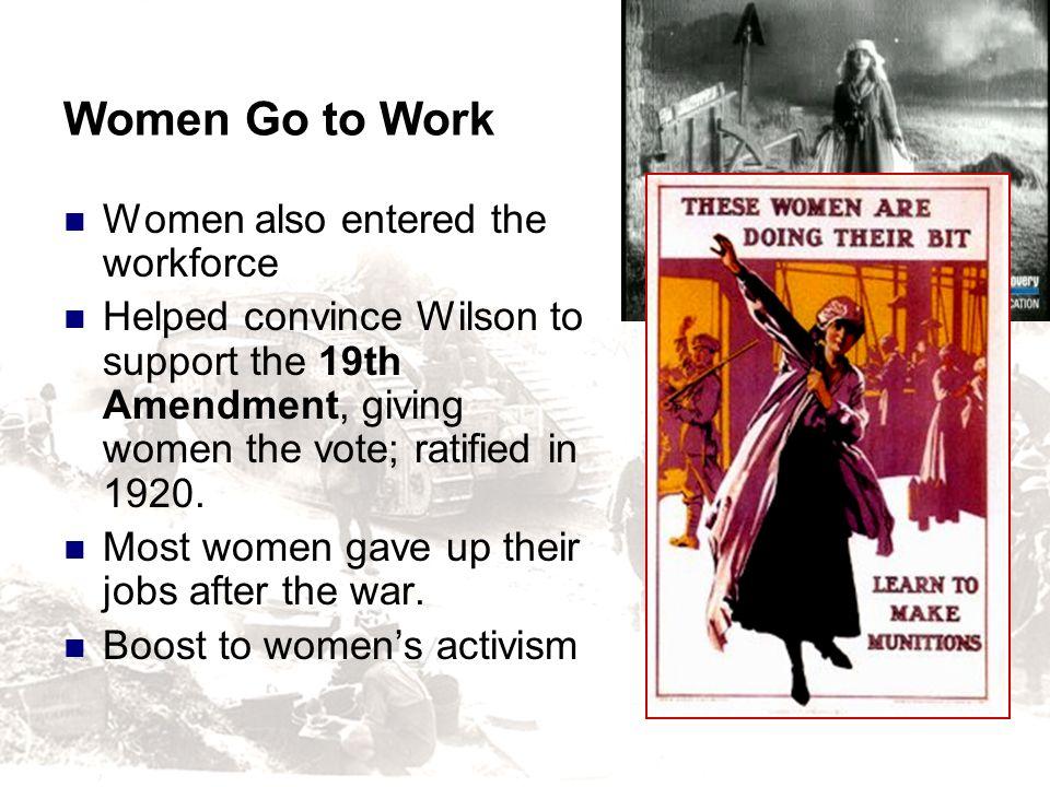 Women Go to Work Women also entered the workforce