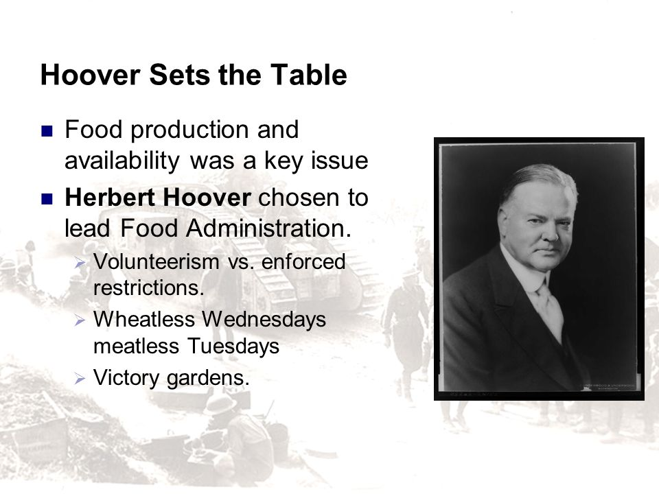 Hoover Sets the Table Food production and availability was a key issue
