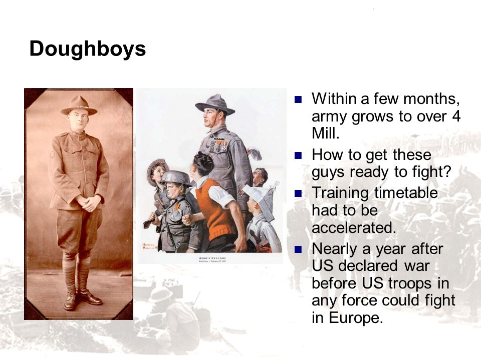 Doughboys Within a few months, army grows to over 4 Mill.