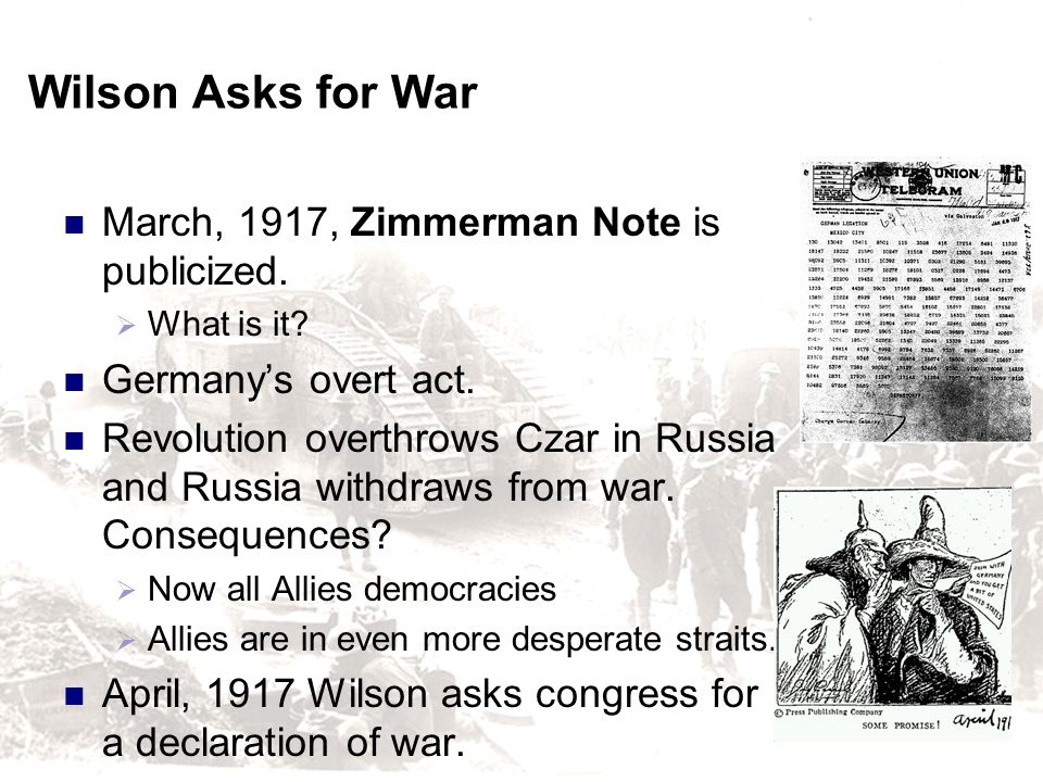 Wilson Asks for War March, 1917, Zimmerman Note is publicized.