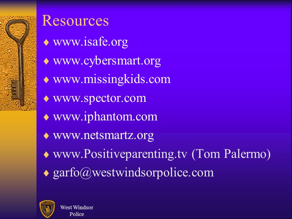 Resources www.isafe.org www.cybersmart.org www.missingkids.com