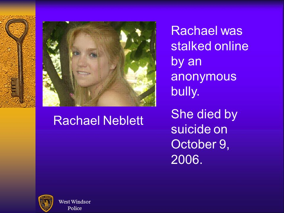 Rachael was stalked online by an anonymous bully.