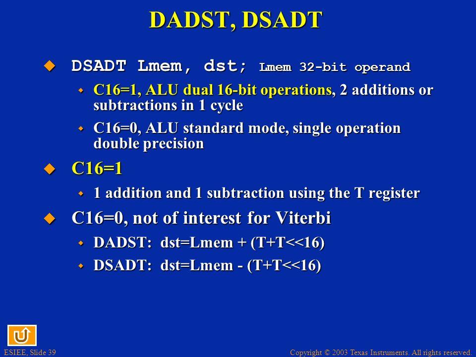 DADST, DSADT DSADT Lmem, dst; Lmem 32-bit operand C16=1