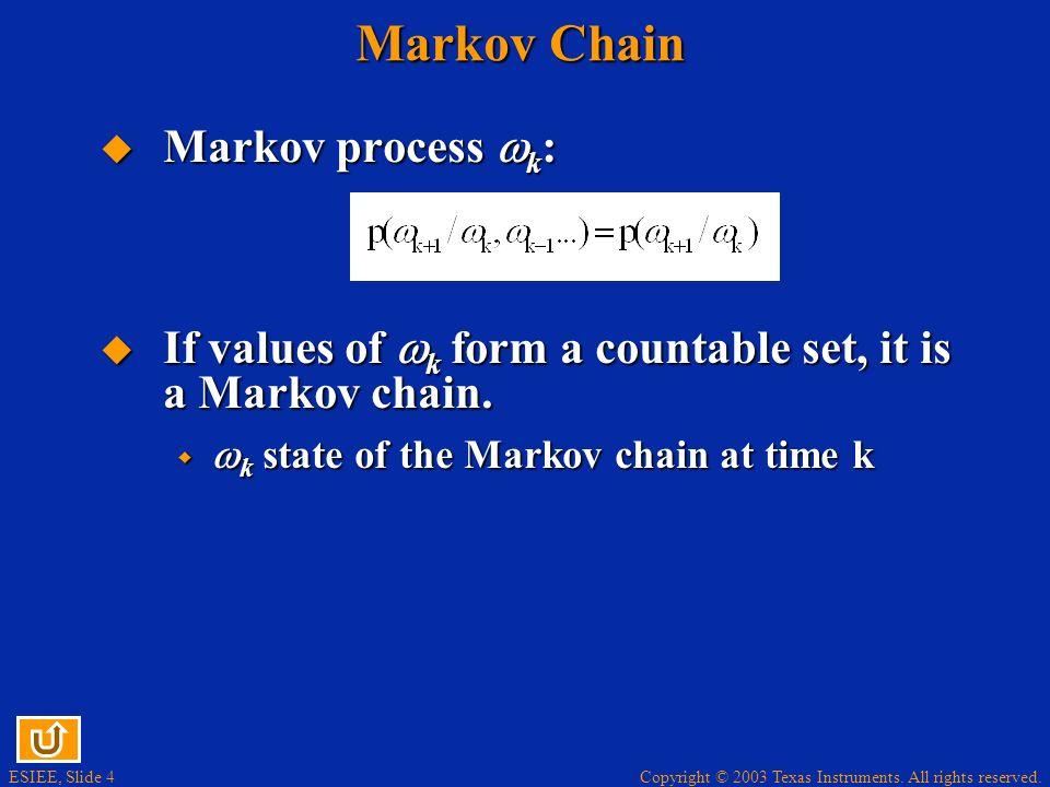Markov Chain Markov process k: