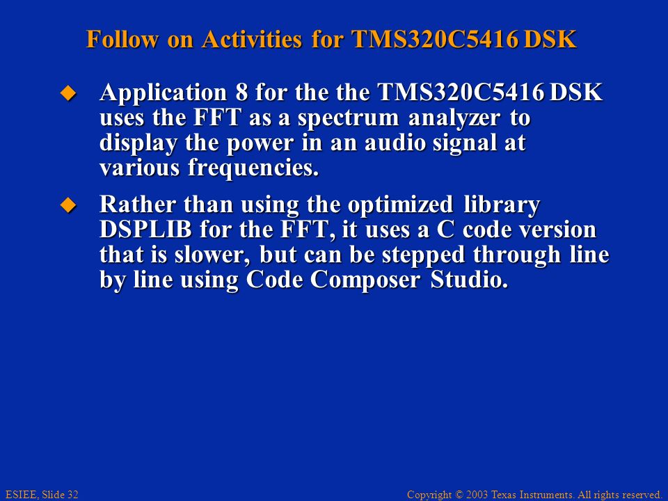 Follow on Activities for TMS320C5416 DSK