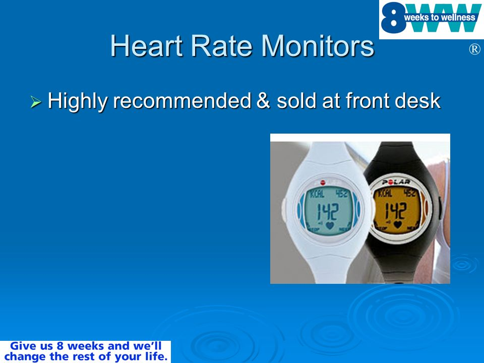 Heart Rate Monitors Highly recommended & sold at front desk
