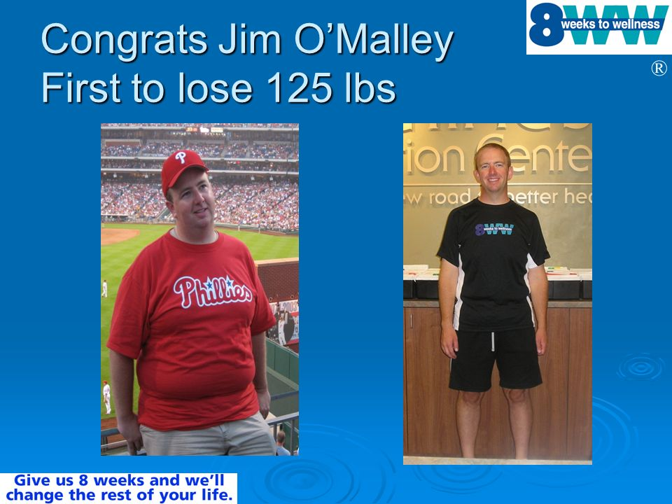 Congrats Jim O'Malley First to lose 125 lbs