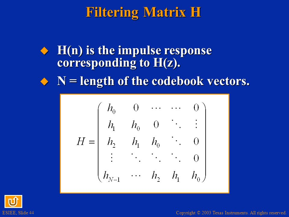 Filtering Matrix H H(n) is the impulse response corresponding to H(z).