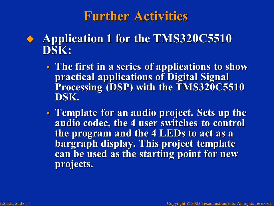 Further Activities Application 1 for the TMS320C5510 DSK:
