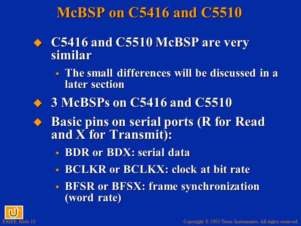 McBSP on C5416 and C5510 C5416 and C5510 McBSP are very similar