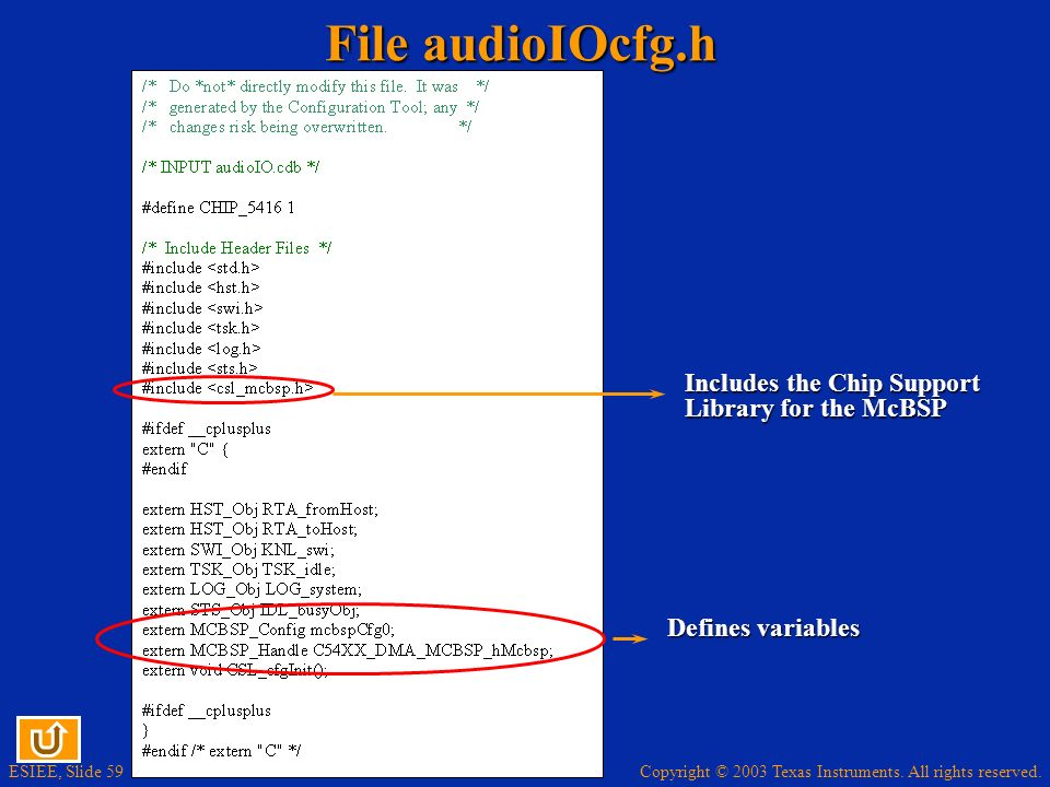 File audioIOcfg.h Includes the Chip Support Library for the McBSP