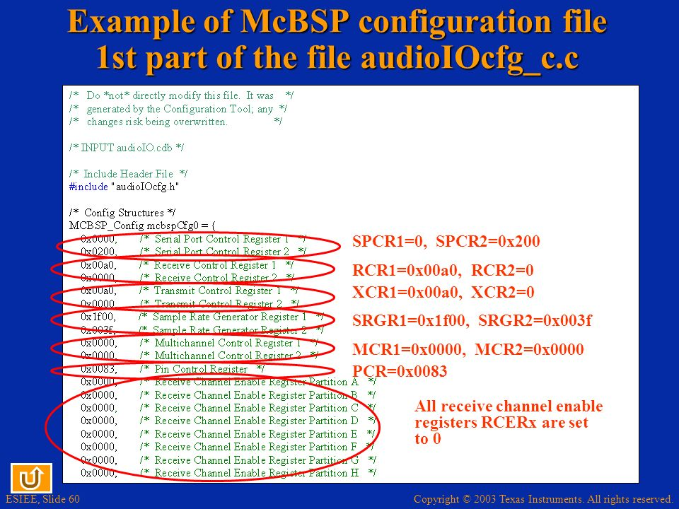 Example of McBSP configuration file 1st part of the file audioIOcfg_c