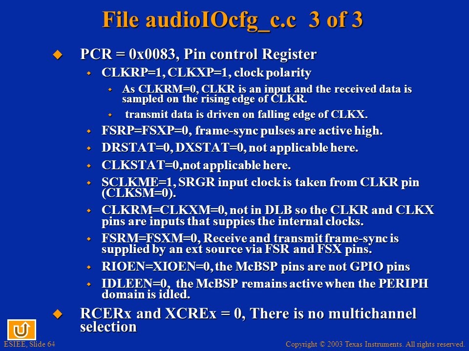 File audioIOcfg_c.c 3 of 3 PCR = 0x0083, Pin control Register