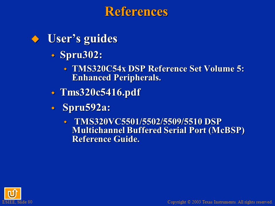 References User's guides Spru302: Tms320c5416.pdf Spru592a: