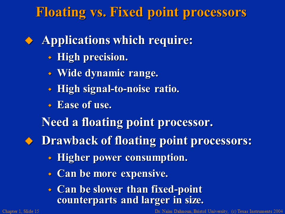 Floating vs. Fixed point processors