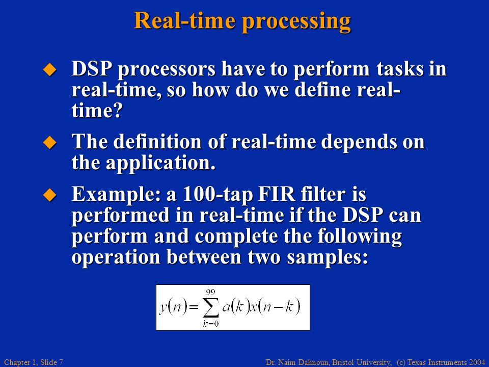 Real-time processing DSP processors have to perform tasks in real-time, so how do we define real-time