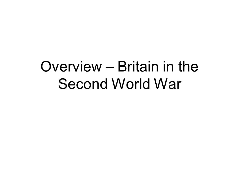 Overview – Britain in the Second World War