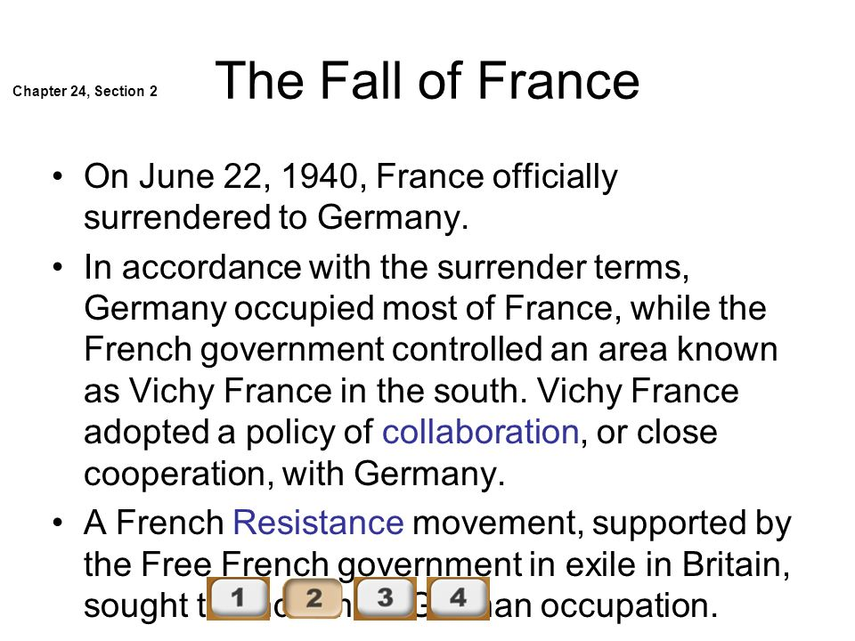 The Fall of France Chapter 24, Section 2. On June 22, 1940, France officially surrendered to Germany.