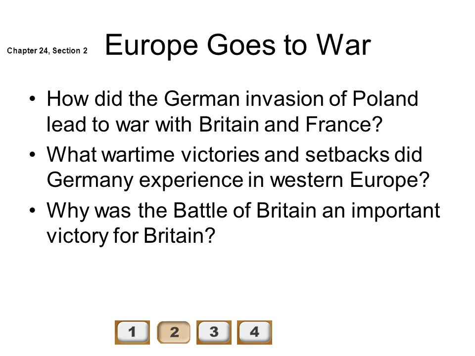 Europe Goes to War Chapter 24, Section 2. How did the German invasion of Poland lead to war with Britain and France