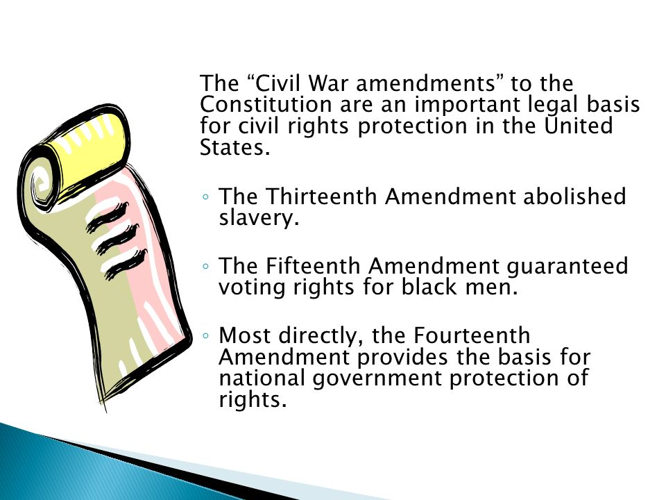 The Thirteenth Amendment abolished slavery.