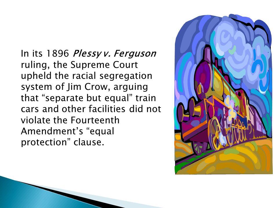 In its 1896 Plessy v.
