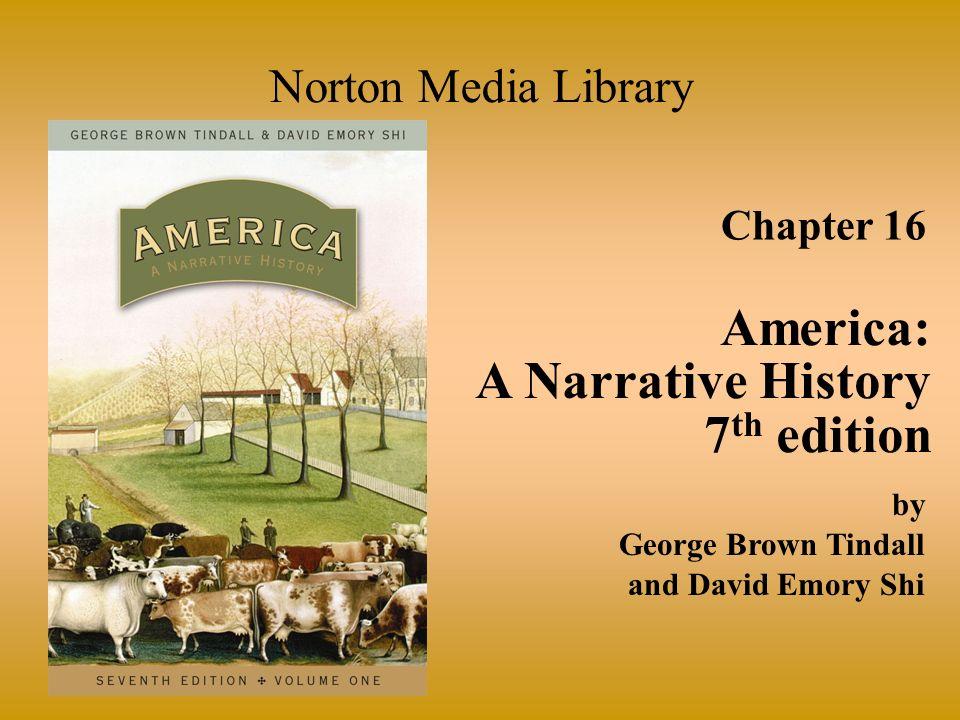 America: A Narrative History 7th edition Norton Media Library