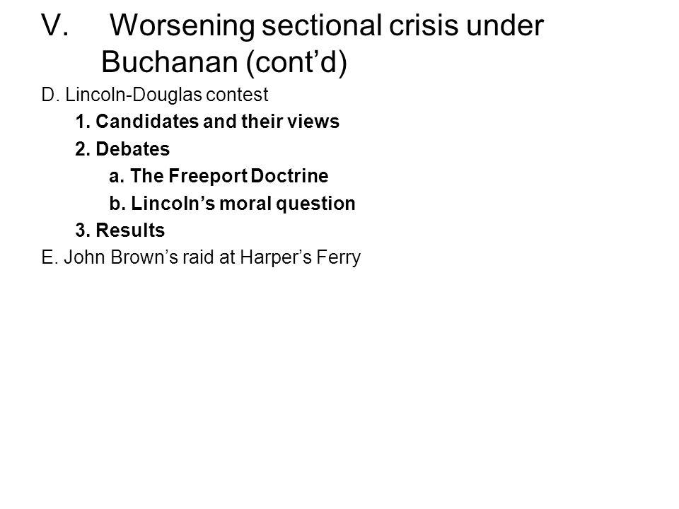 V. Worsening sectional crisis under Buchanan (cont'd)