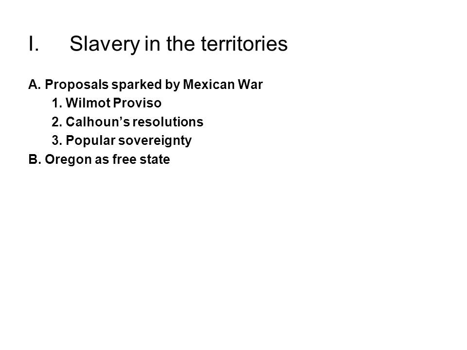 I. Slavery in the territories