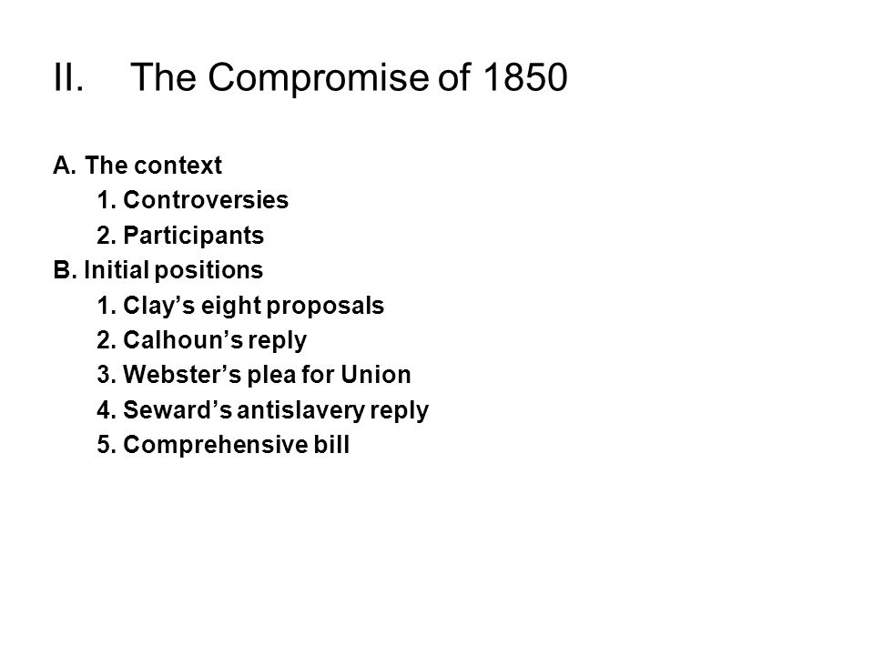 II. The Compromise of 1850 A. The context 1. Controversies