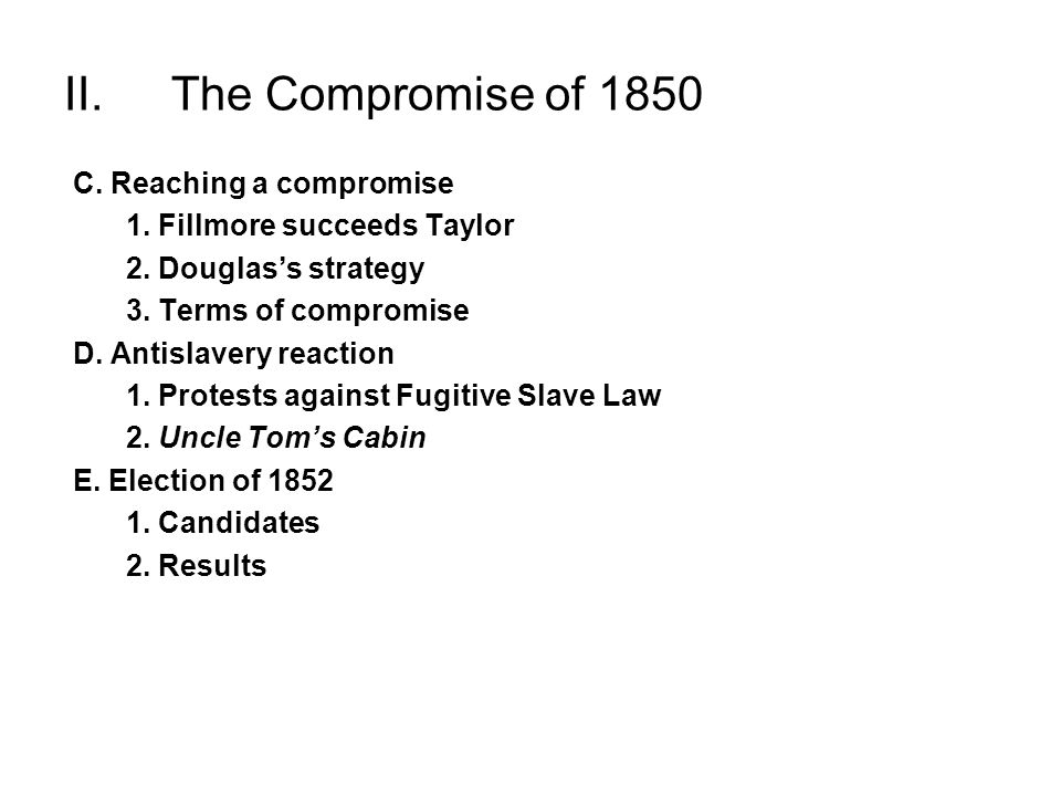 II. The Compromise of 1850 C. Reaching a compromise