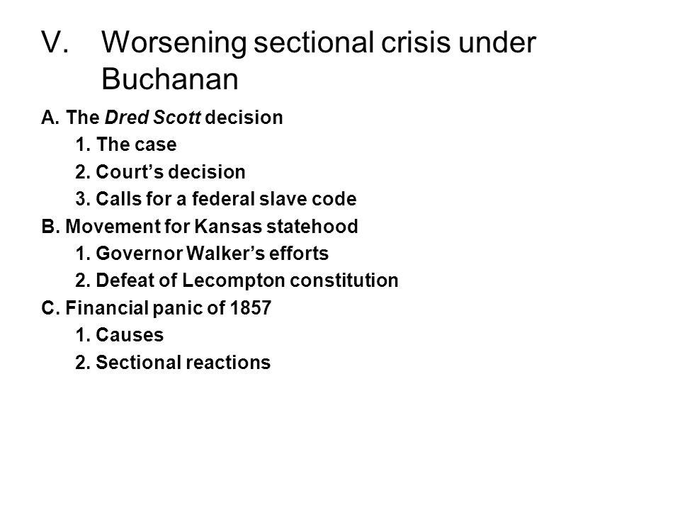 V. Worsening sectional crisis under Buchanan