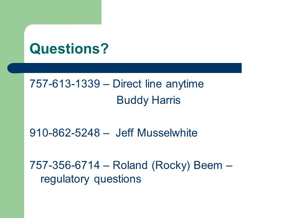 Questions 757-613-1339 – Direct line anytime Buddy Harris