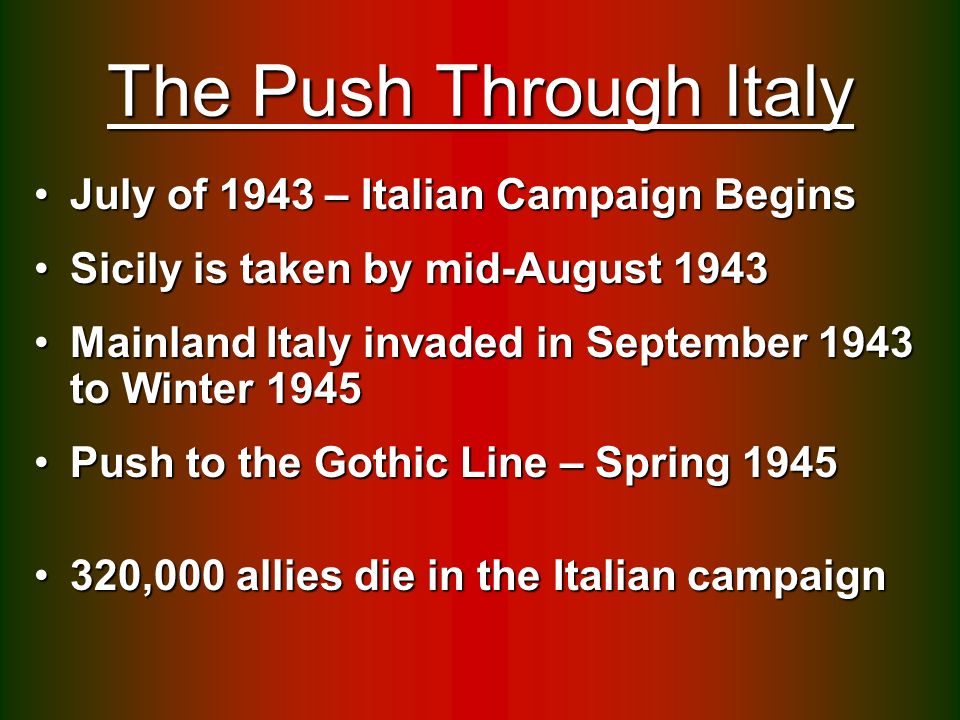The Push Through Italy July of 1943 – Italian Campaign Begins