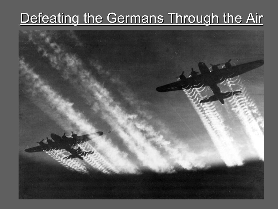 Defeating the Germans Through the Air
