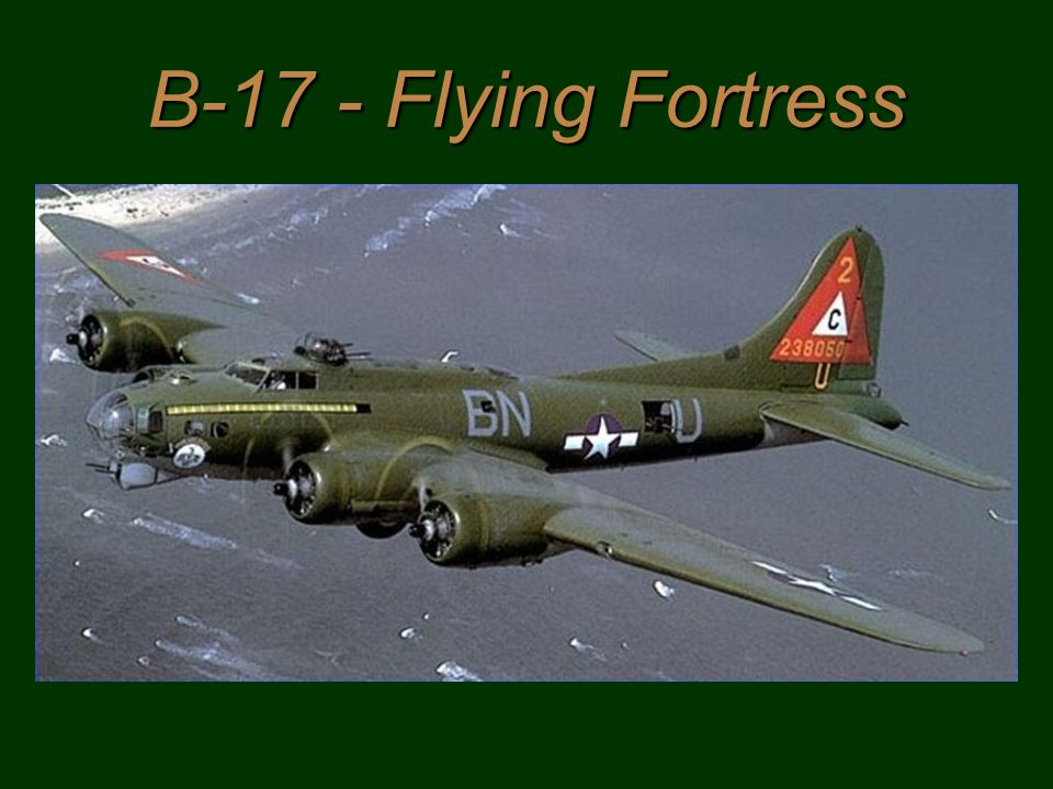 B-17 - Flying Fortress