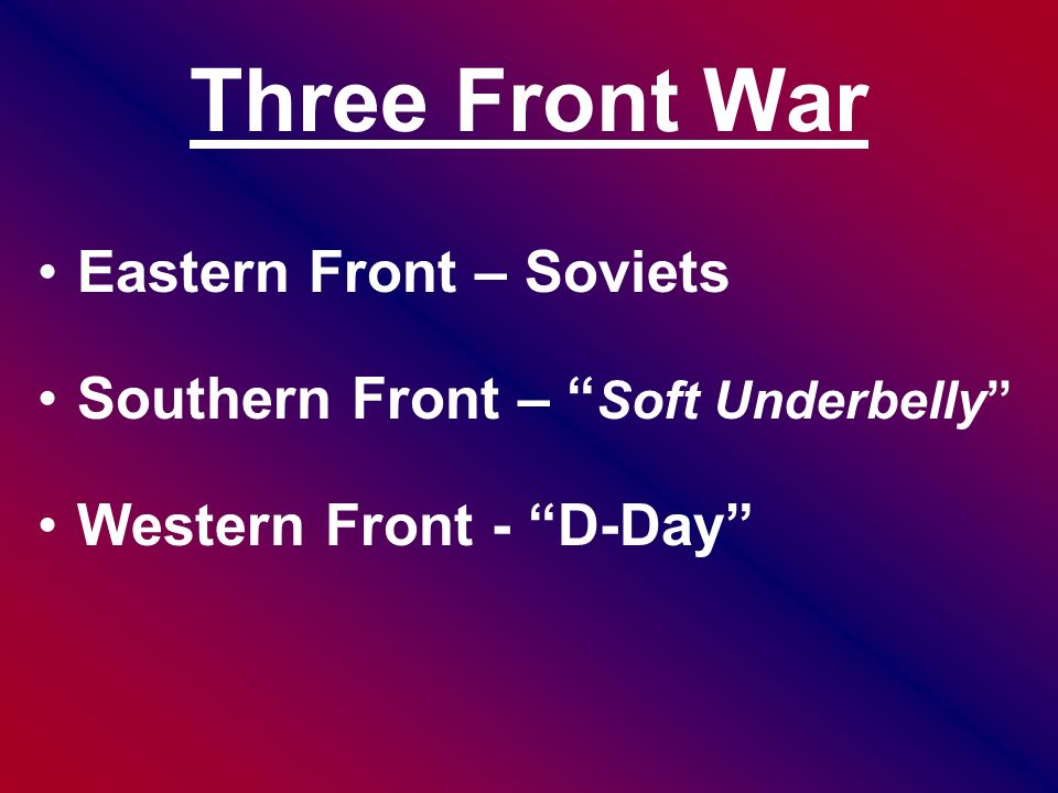 Three Front War Eastern Front – Soviets