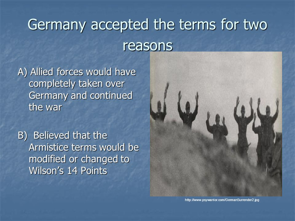 Germany accepted the terms for two reasons