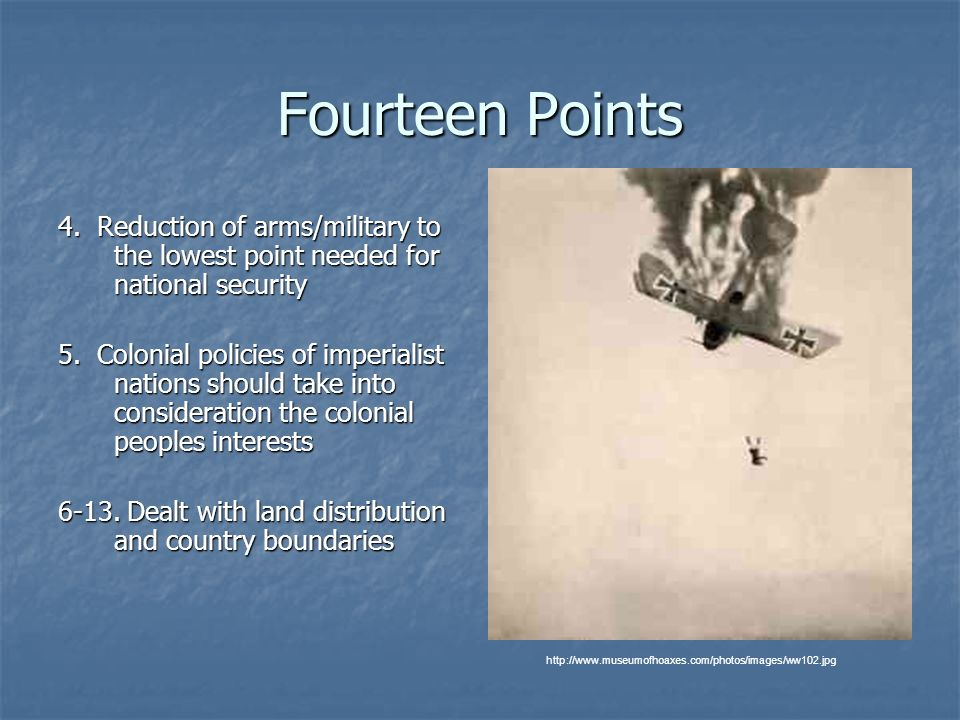 Fourteen Points 4. Reduction of arms/military to the lowest point needed for national security.